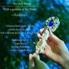 The Holy Wand : レムリアの水の女神と共に 「柔軟性を備え 未来に豊かな波紋を広げる杖」