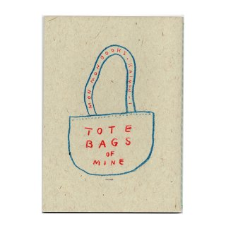 TOTE BAGS OF MINE