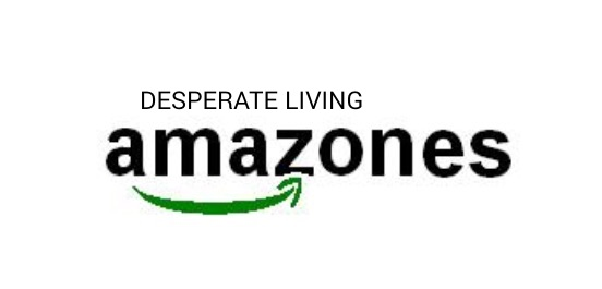 DESPERATE LIVING amazones