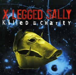 x legged sally killed by charity プログレッシヴ ロック専門店