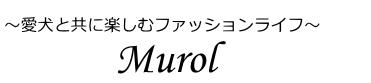 ペットグッズショップMurol(ムロル)