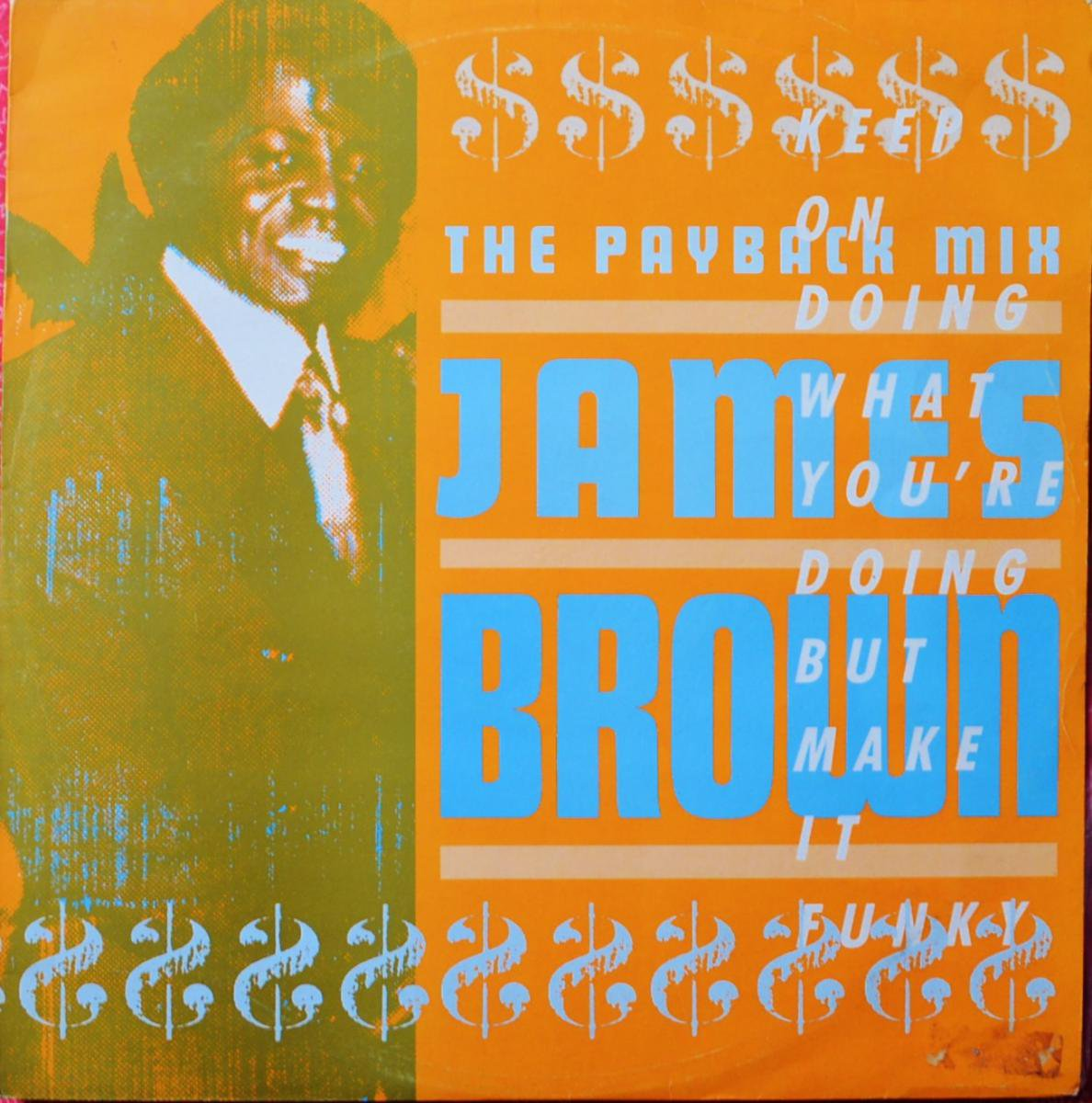 JAMES BROWN / THE PAYBACK MIX (KEEP ON DOING WHAT YOU'RE DOING BUT MAKE IT FUNKY) (12