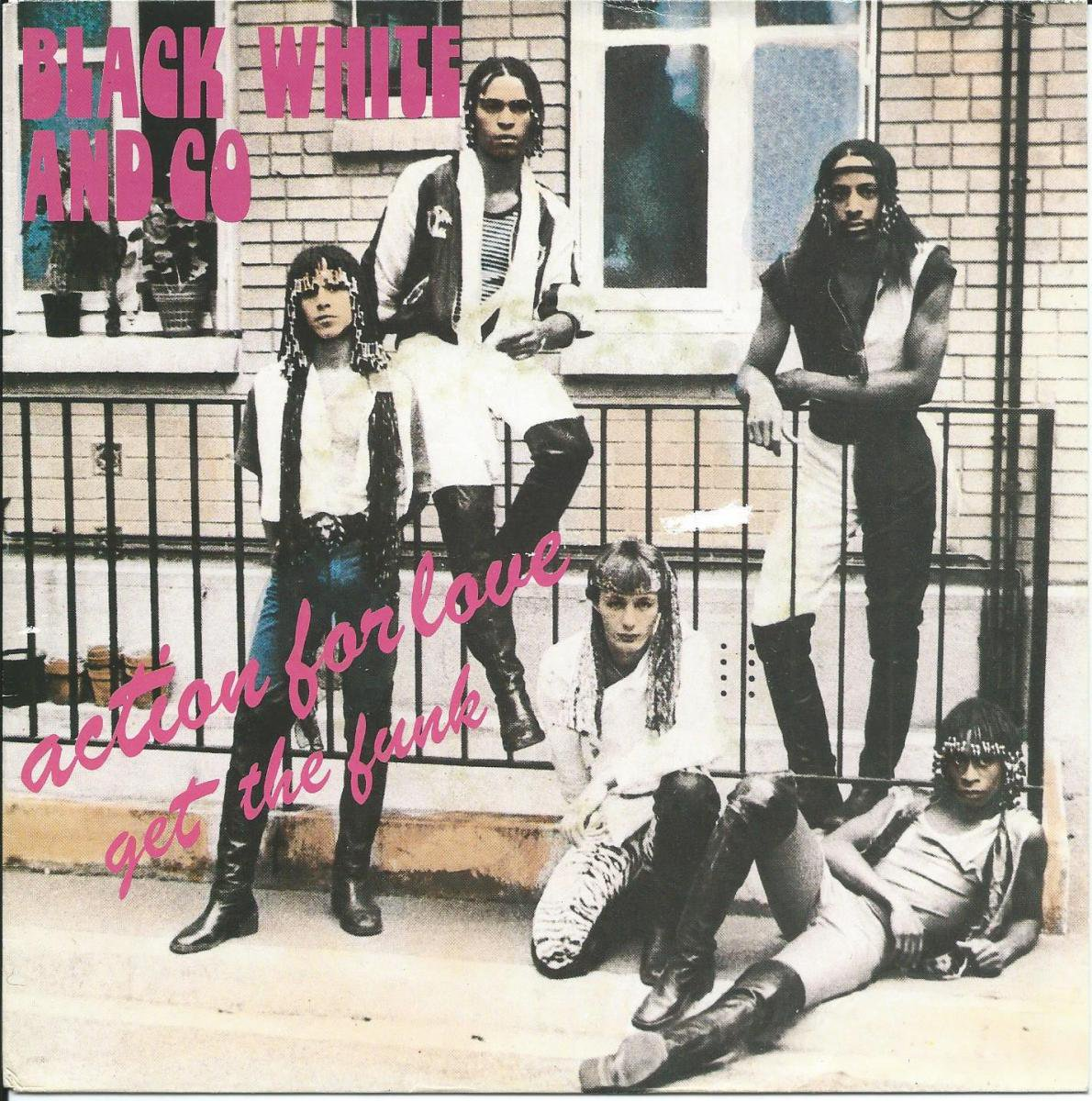 BLACK WHITE AND CO / ACTION FOR LOVE / GET THE FUNK (7