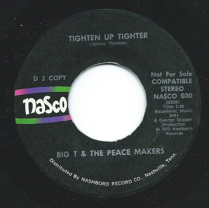 BIG T & THE PEACE MAKERS / TIGHTEN UP TIGHTER / TEARS (I SHED FOR YOU) (7
