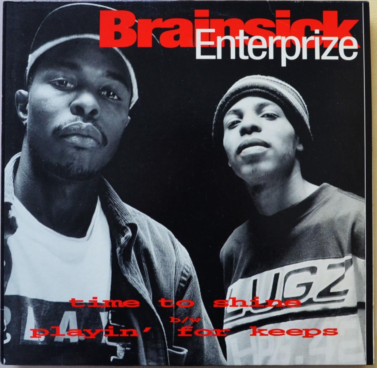BRAINSICK ENTERPRIZE / TIME TO SHINE / PLAYIN' FOR KEEPS (12