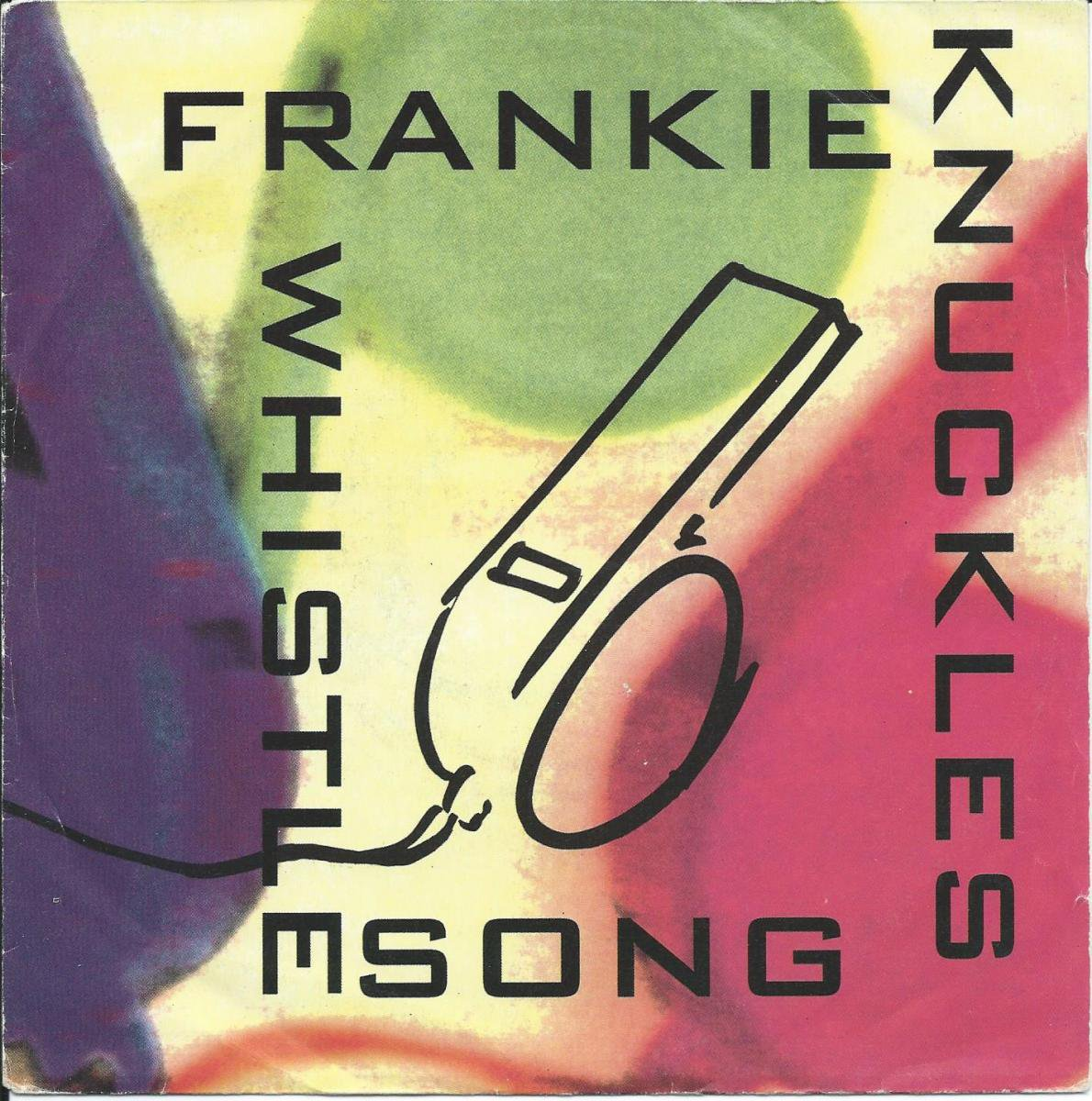 FRANKIE KNUCKLES / THE WHISTLE SONG (7