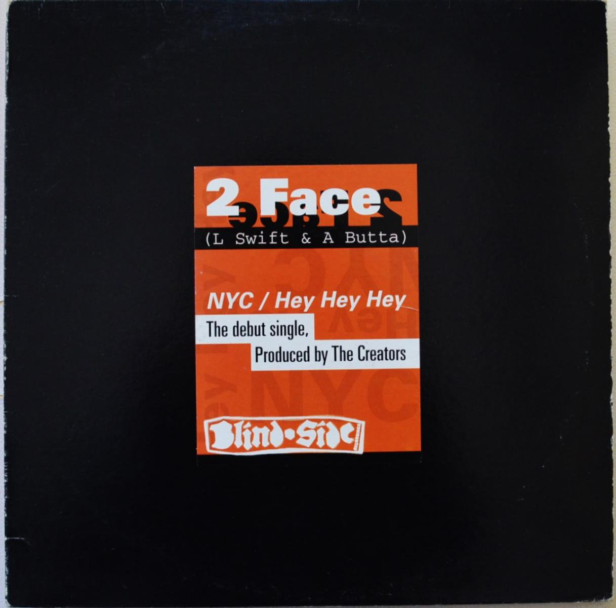 2 FACE (A-BUTTA,L SWIFT) / NYC / HEY HEY HEY (PROD BY THE CREATORS) (12