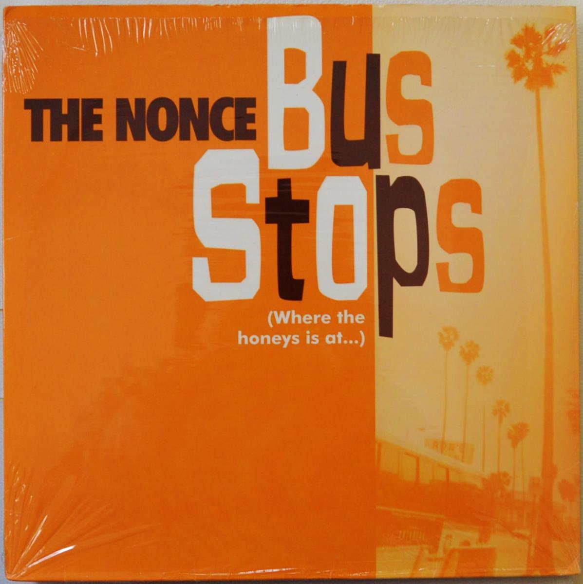 THE NONCE / BUS STOPS (WHERE THE HONEYS IS AT...) / WHO FALLS APART? (12