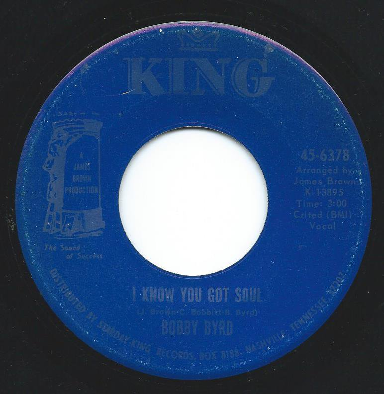 BOBBY BYRD / I KNOW YOU GOT SOUL / IT'S I WHO LOVE YOU (NOT HIM ANYMORE) (7