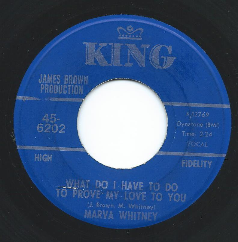 MARVA WHITNEY / WHAT DO I HAVE TO DO TO PROVE MY LOVE TO YOU / YOUR LOVE WAS GOOD FOR ME (7