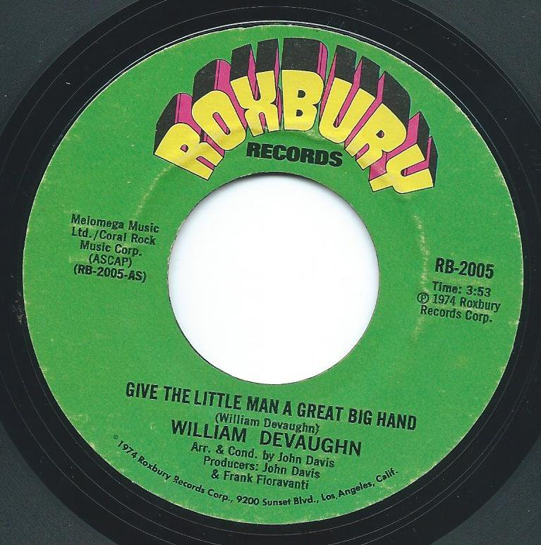 WILLIAM DEVAUGHN / GIVE THE LITTLE MAN A GREAT BIG HAND / SOMETHING'S BEING DONE (7