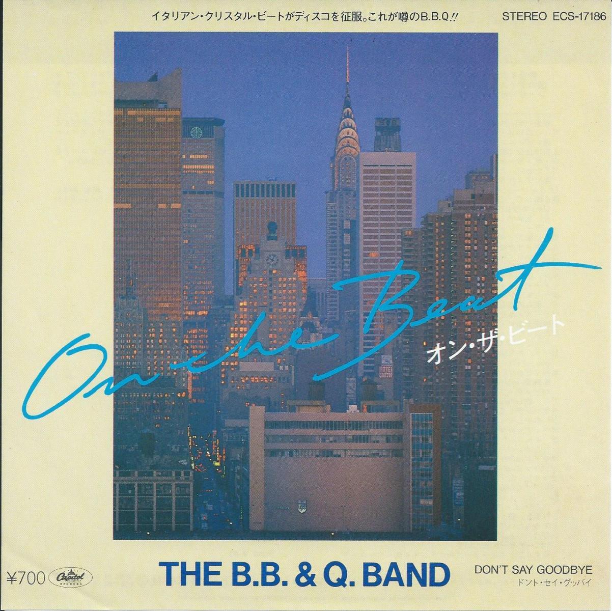 B.B.Q.バンド THE B.B. & Q.BAND / オン・ザ・ビート ON THE BEAT / ドント・セイ・グッバイ DON'T SAY GOODBYE (7