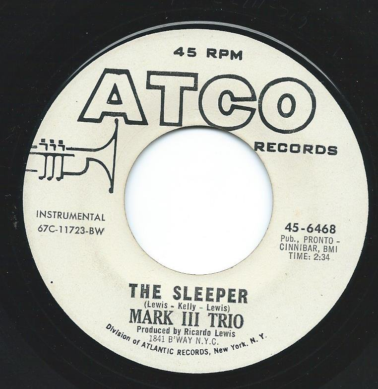 MARK III TRIO / THE SLEEPER / BLUES FOR ELMER (7