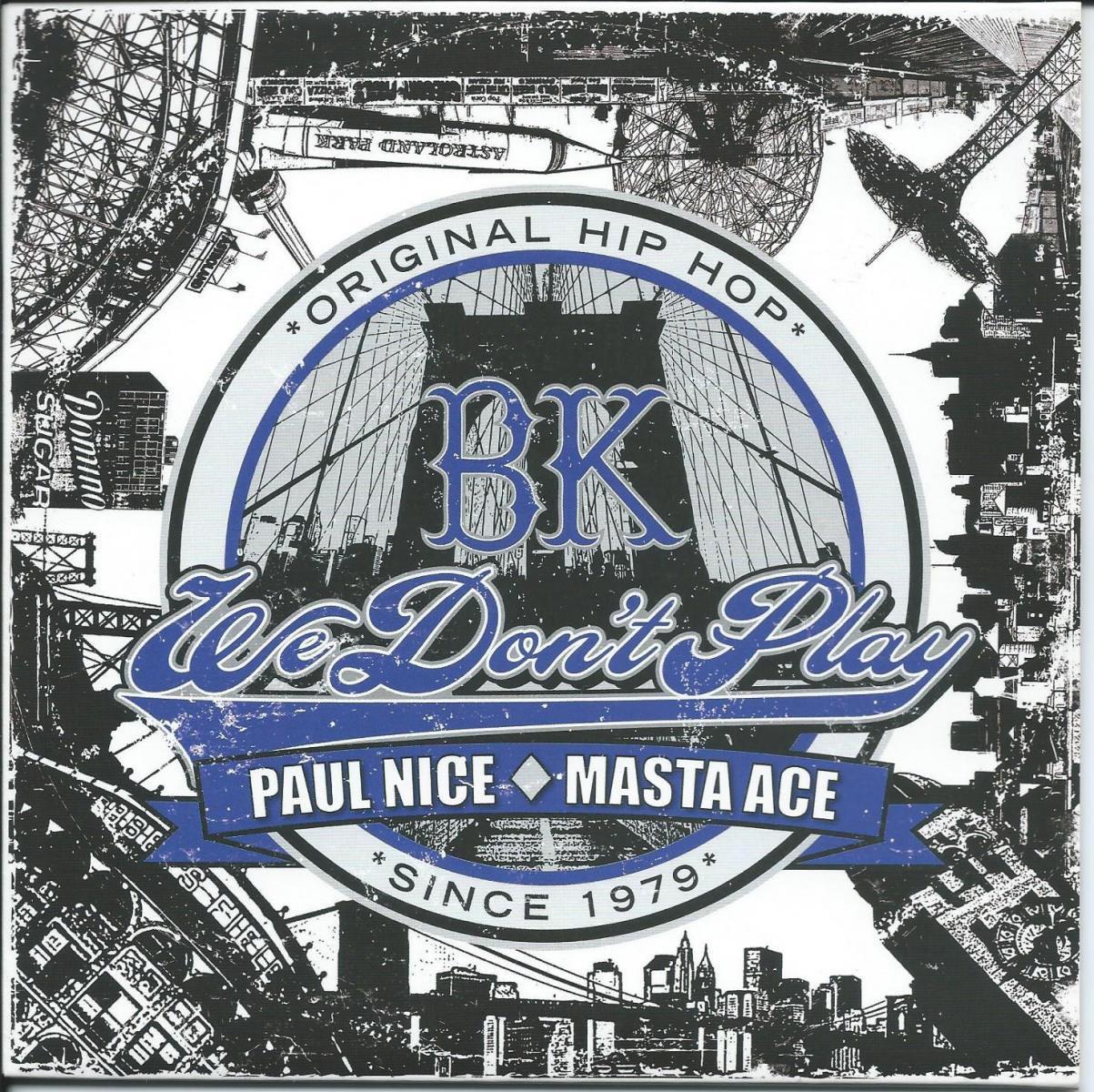 PAUL NICE FEAT. MASTA ACE / BK (WE DON'T PLAY) (7