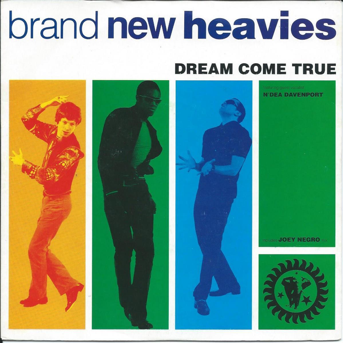 BRAND NEW HEAVIES / DREAM COME TRUE (7