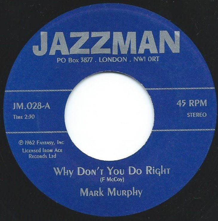 MARK MURPHY / EDDIE JEFFERSON / WHY DON'T YOU DO RIGHT / PSYCHEDELIC SALLY (7