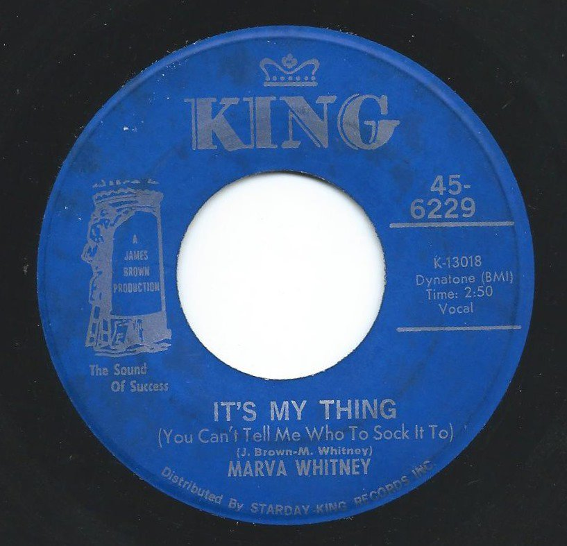 MARVA WHITNEY / IT'S MY THING (YOU CAN'T TELL ME WHO TO SOCK IT TO) /