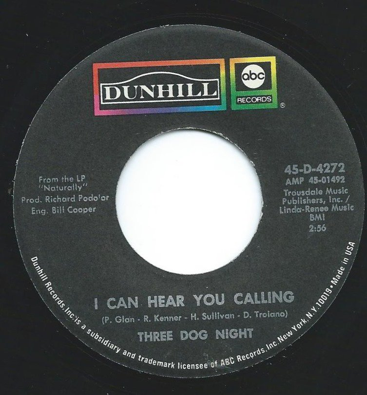 THREE DOG NIGHT / I CAN HEAR YOU CALLING / JOY TO THE WORLD (7