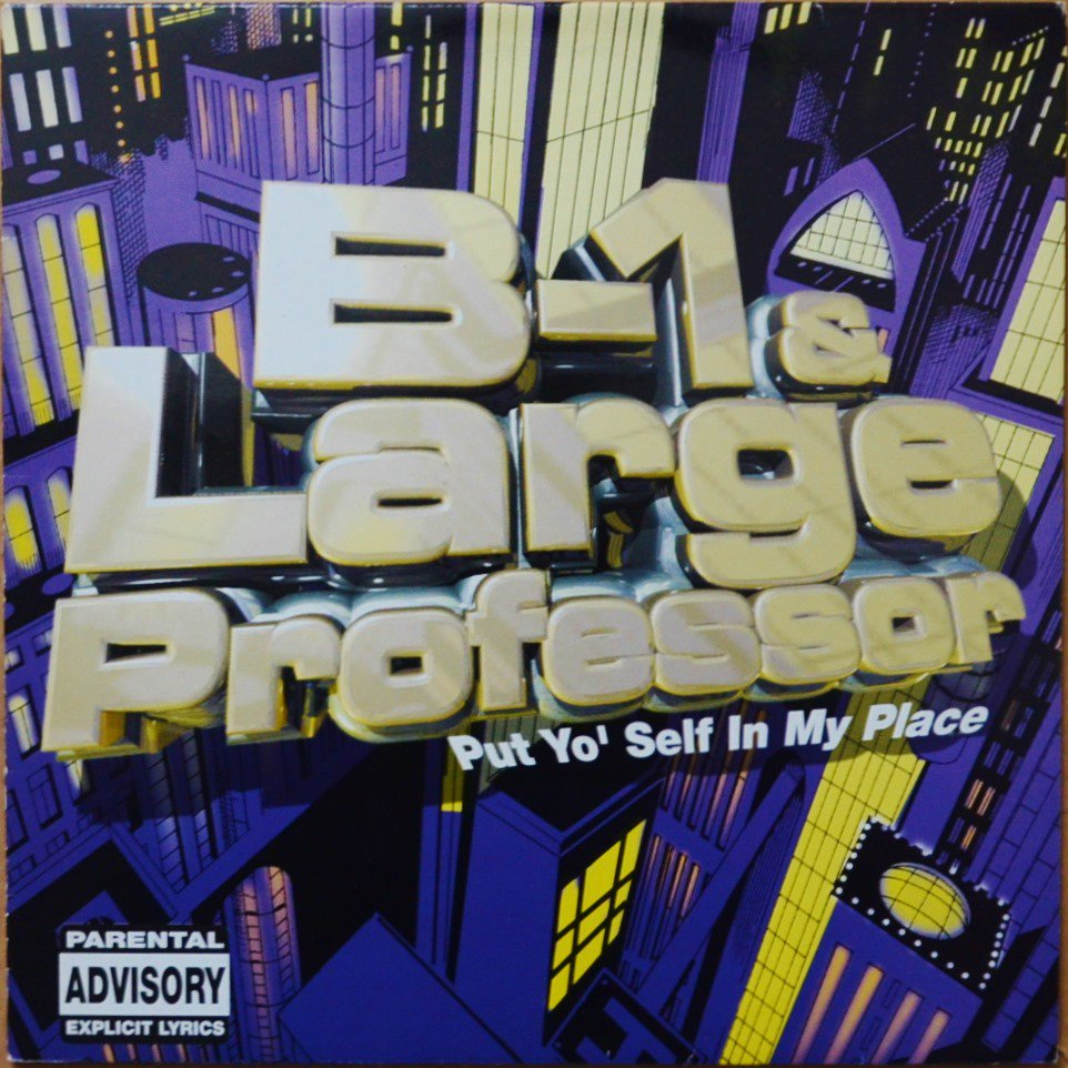 B-1 & LARGE PROFESSOR / PUT YO' SELF IN MY PLACE / HUSTLE (12