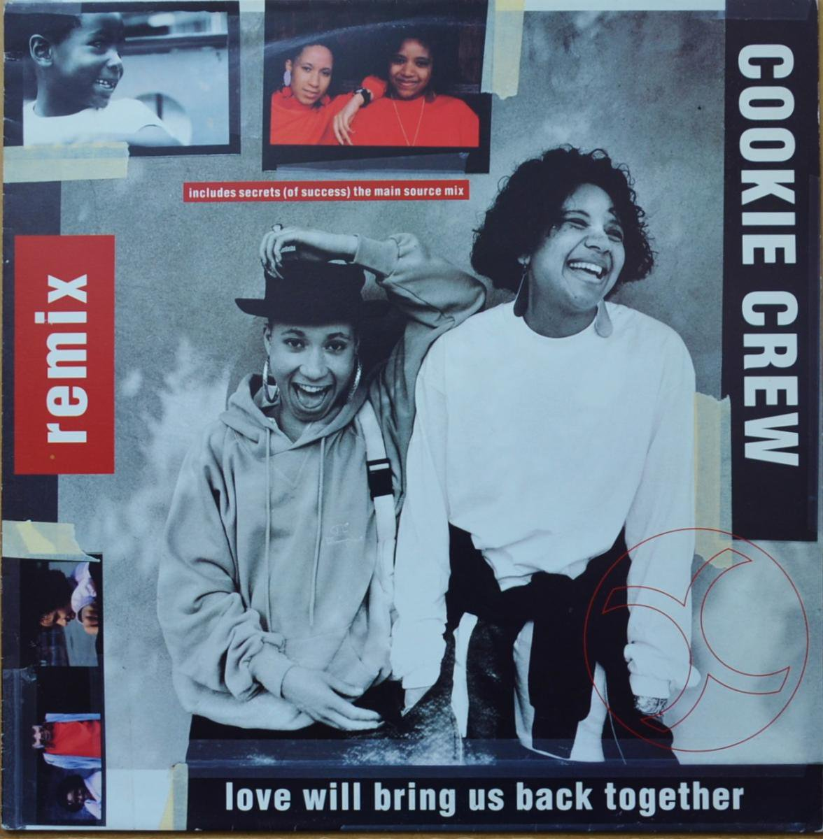 COOKIE CREW / LOVE WILL BRING US BACK TOGETHER / SECRETS (OF SUCCESS) (12