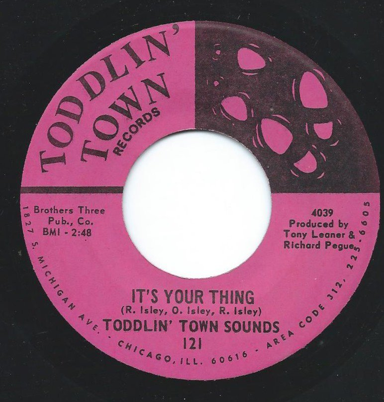 TODDLIN' TOWN SOUNDS ‎/ IT'S YOUR THING / THE DUD (7