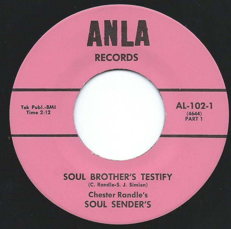CHESTER RANDLE'S SOUL SENDER'S / SOUL BROTHER'S TESTIFY (7