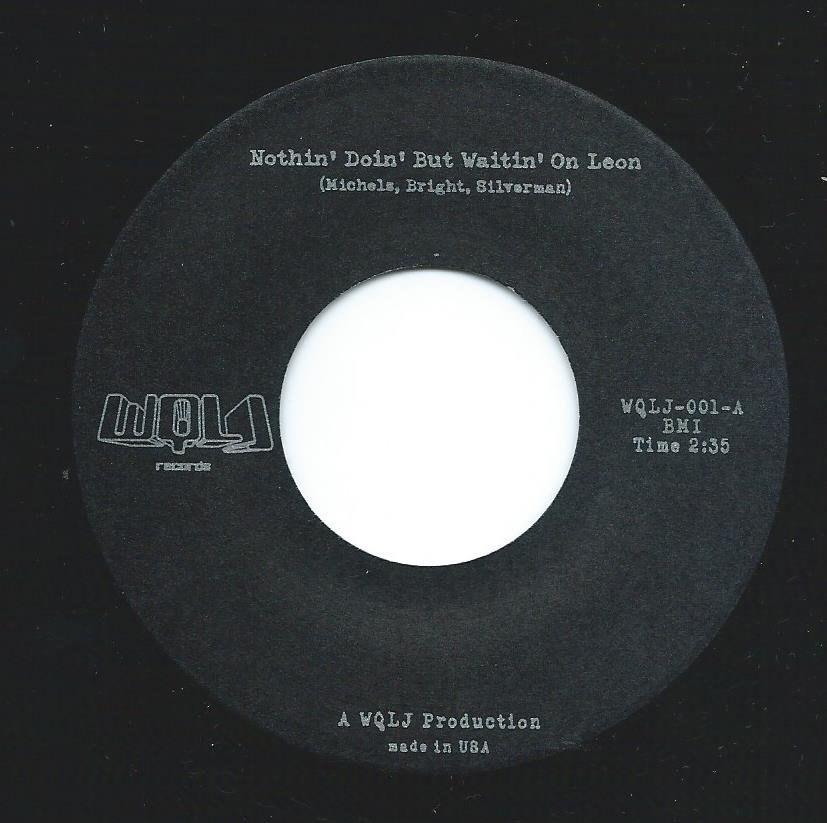 WQLJ ‎/ NOTHIN' DOIN' BUT WAITIN' ON LEON / INSTRUMENTAL NO. 1 (7