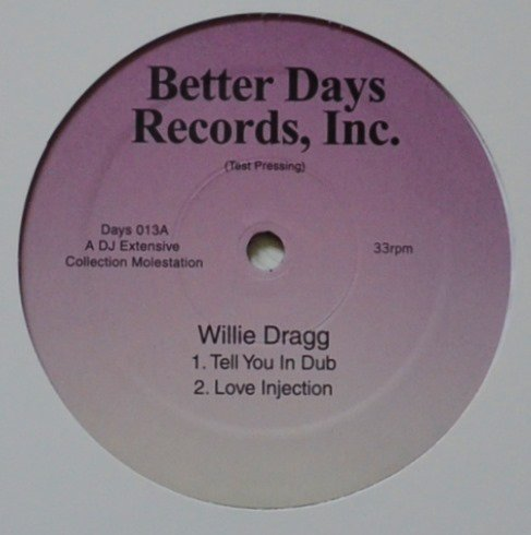 WILLIE DRAGG (JOEY NEGRO) / TELL YOU IN DUB / LOVE INJECTION (12