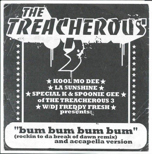 TREACHEROUS THREE / FREDDY FRESH – BUM BUM BUM BUM / HE LAY FACE DOWN (7