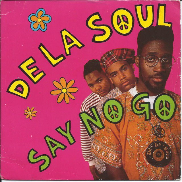 DE LA SOUL / SAY NO GO / THEY DON'T KNOW THAT THE SOUL DON'T GO FOR THAT  (7