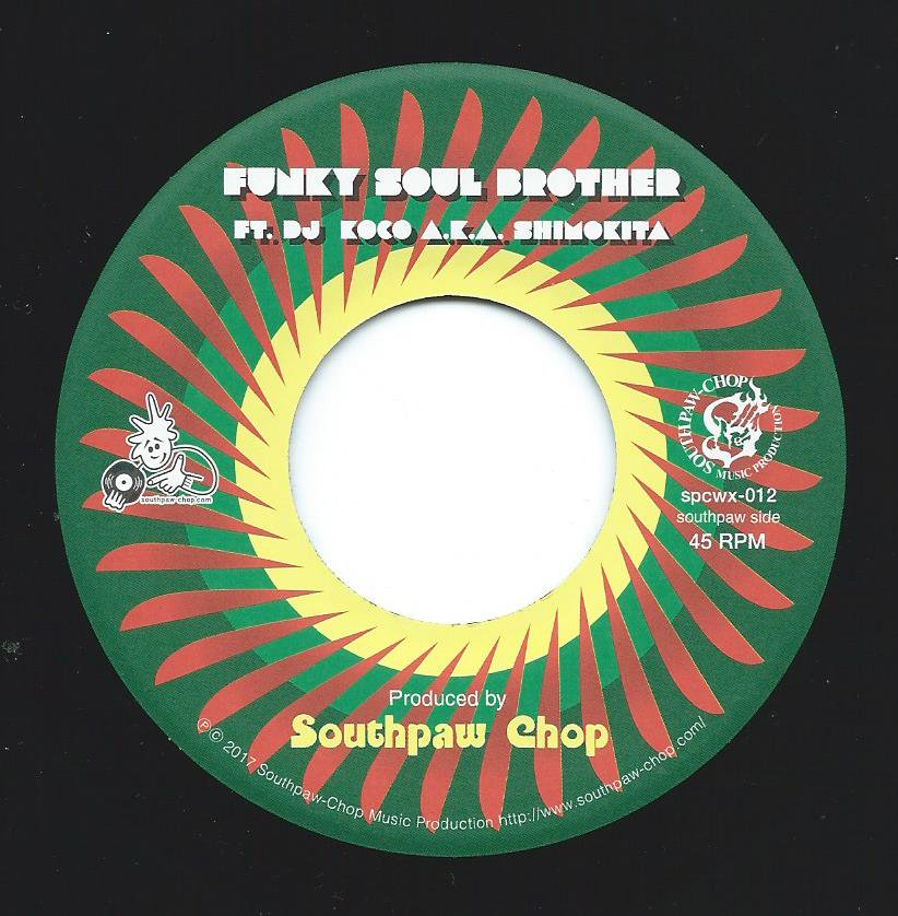 <img class='new_mark_img1' src='https://img.shop-pro.jp/img/new/icons15.gif' style='border:none;display:inline;margin:0px;padding:0px;width:auto;' />SOUTHPAW CHOP / FUNKY SOUL BROTHER FEAT. DJ KOCO A.K.A. SHIMOKITA (7