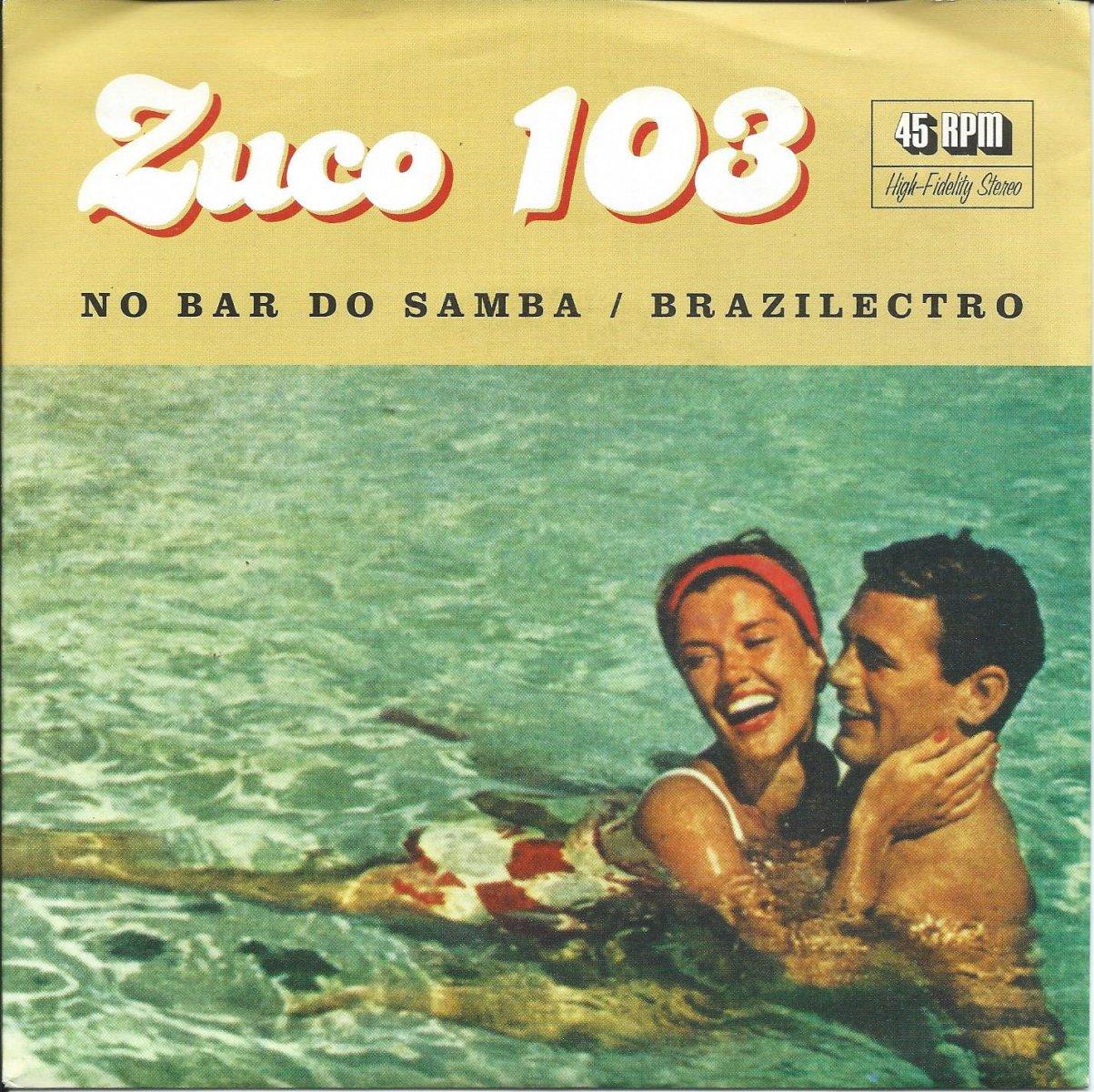 ZUCO 103 / NO BAR DO SAMBA / BRAZILECTRO (7