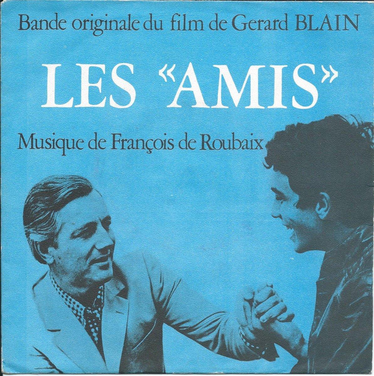 FRANÇOIS DE ROUBAIX / LES AMIS (BANDE ORIGINALE DU FILM) (7