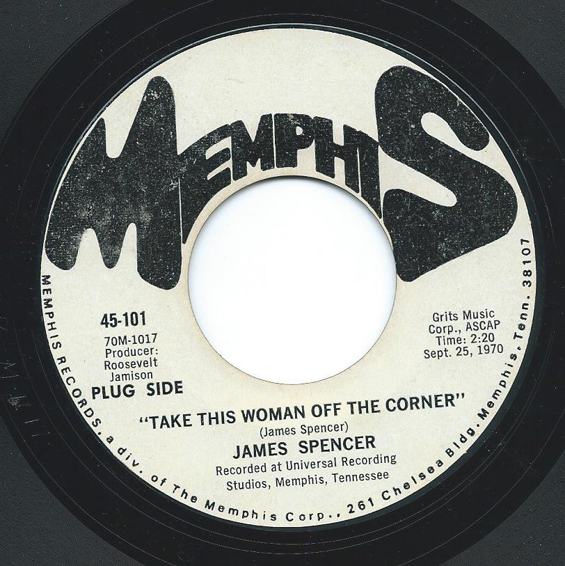 JAMES SPENCER / TAKE THIS WOMAN OFF THE CORNER (7
