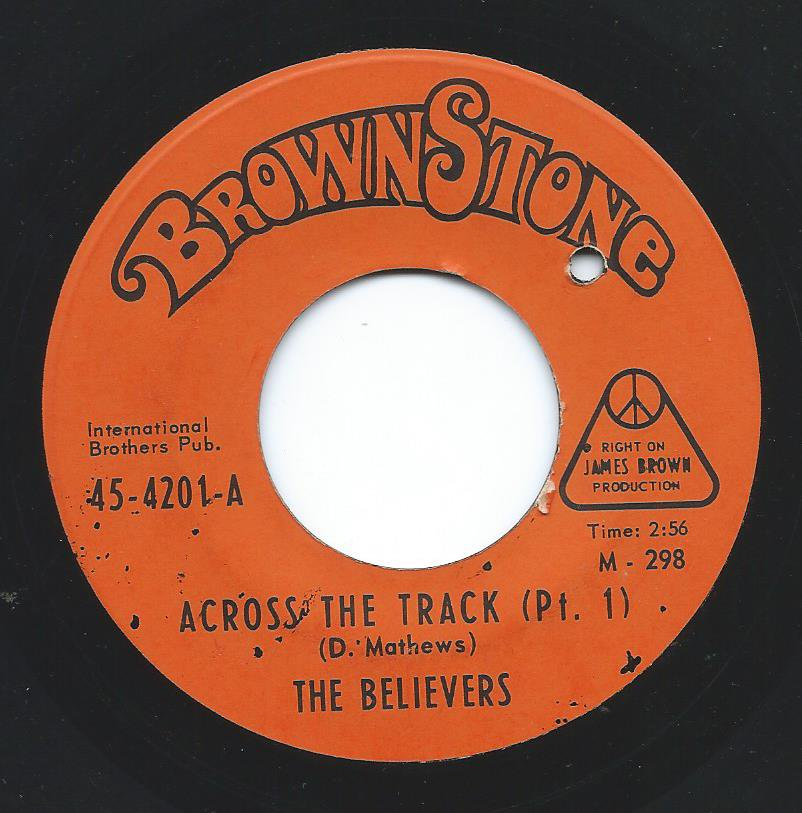 THE BELIEVERS ‎/ ACROSS THE TRACK (7