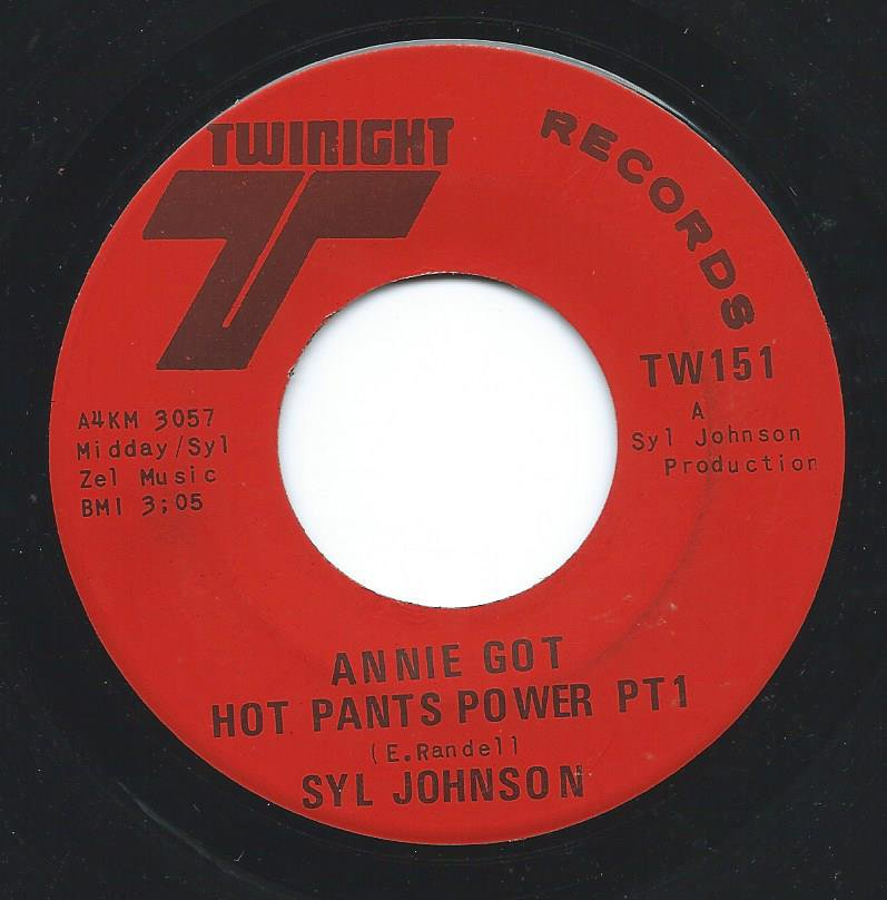 SYL JOHNSON / ANNIE GOT HOT PANTS POWER (7