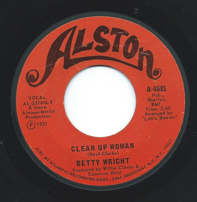 BETTY WRIGHT / CLEAN UP WOMAN / I'LL LOVE YOU FOREVER (7