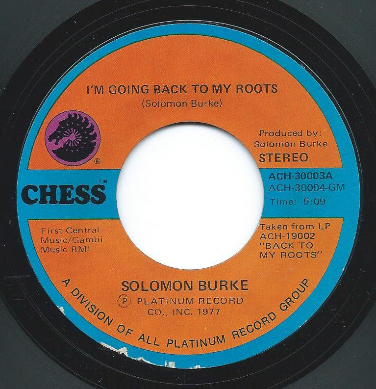 SOLOMON BURKE / I'M GOING BACK TO MY ROOTS / LOVE'S PARADISE (7