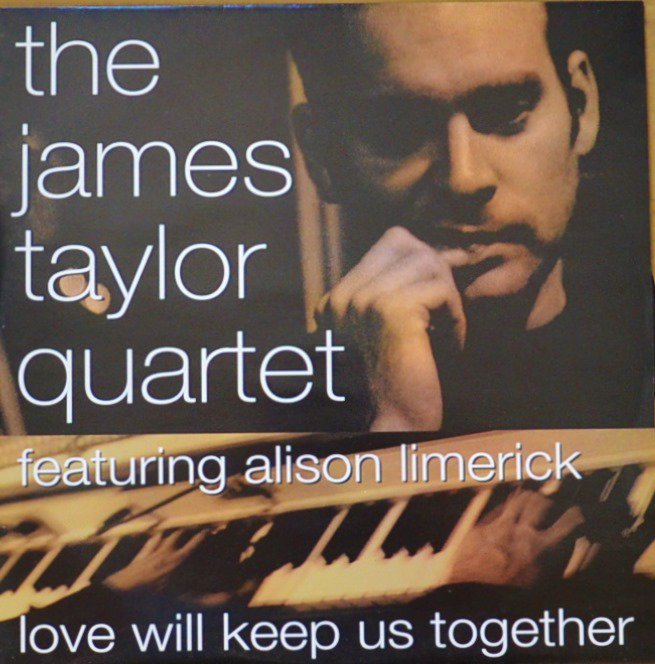 THE JAMES TAYLOR QUARTET FEATURING ALISON LIMERICK / LOVE WILL KEEP US TOGETHER (12