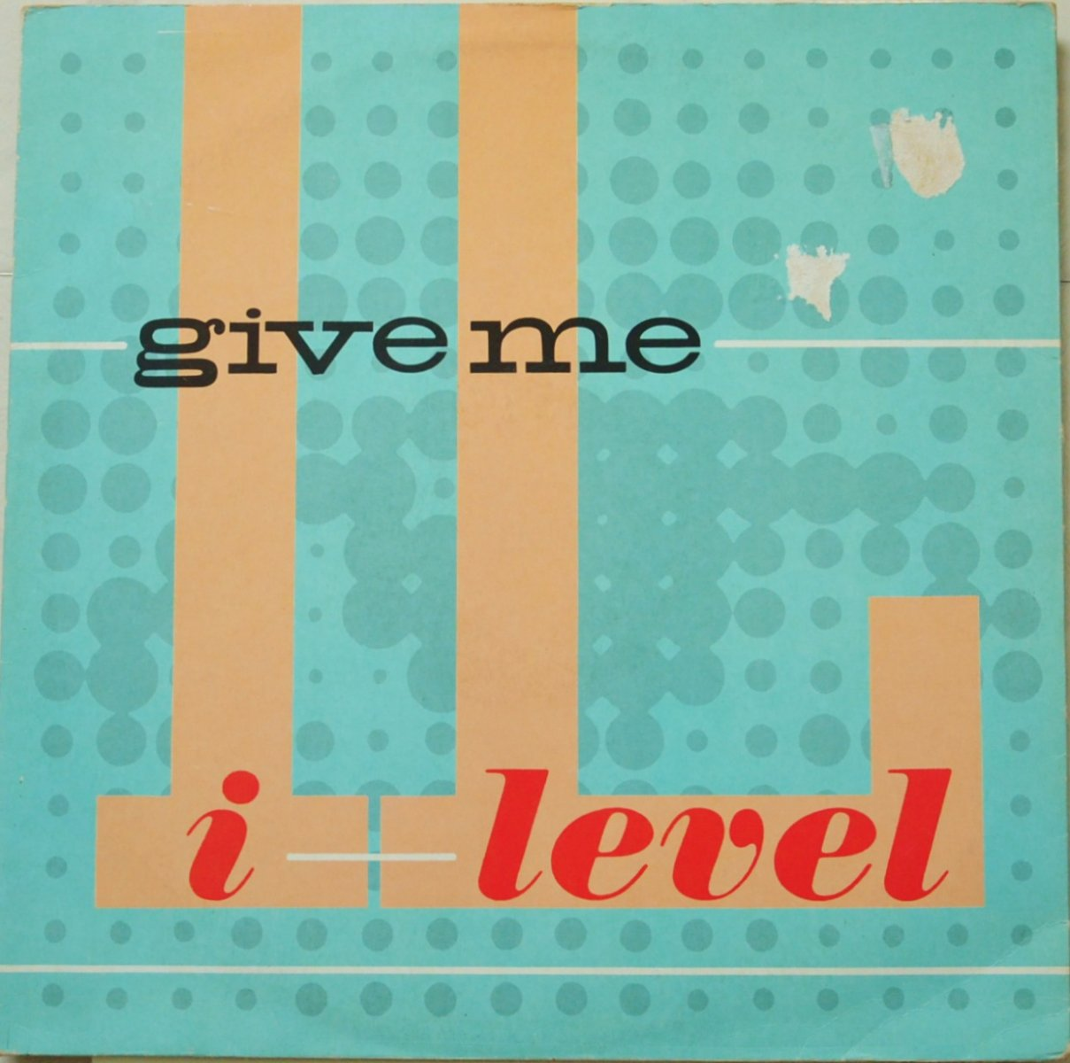 I-LEVEL / GIVE ME / 3 A.M. (GIVE ME) (12