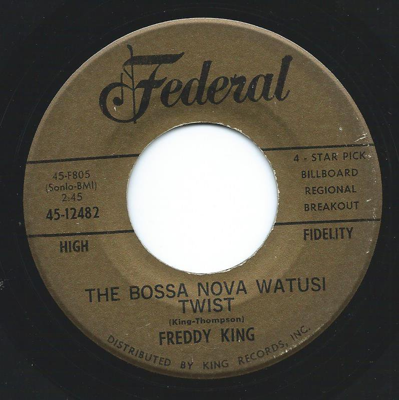 FREDDY KING / BILL DOGGETT ‎/ THE BOSSA NOVA WATUSI TWIST / HONKY TONK BOSSA NOVA PART 2 (7