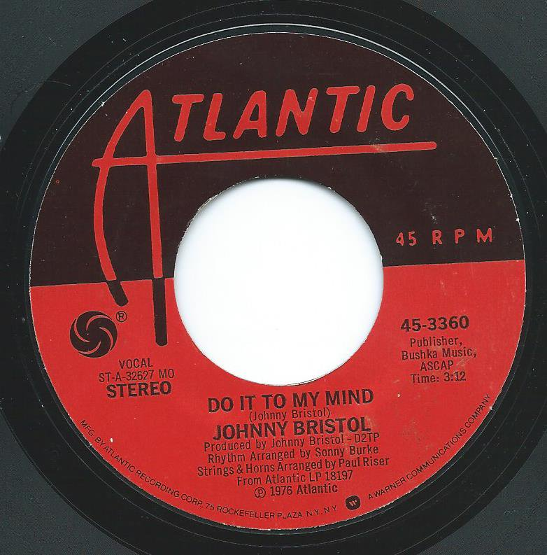 JOHNNY BRISTOL / DO IT TO MY MIND / LOVE TO HAVE A CHANCE TO TASTE THE WINE (7