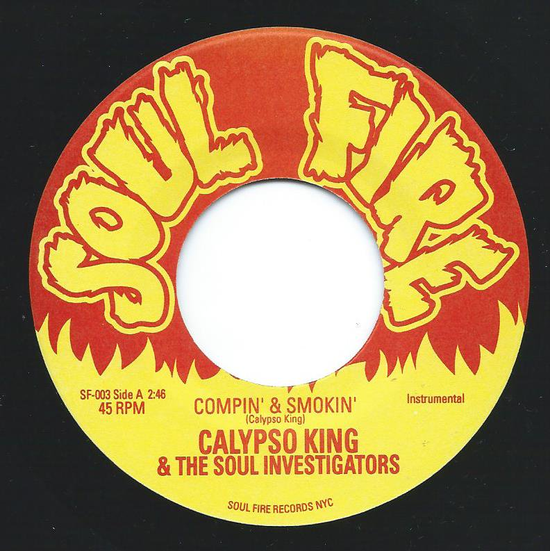 CALYPSO KING & THE SOUL INVESTIGATORS / COMPIN' & SMOKIN' / DAMPER DOWN POPCORN (7
