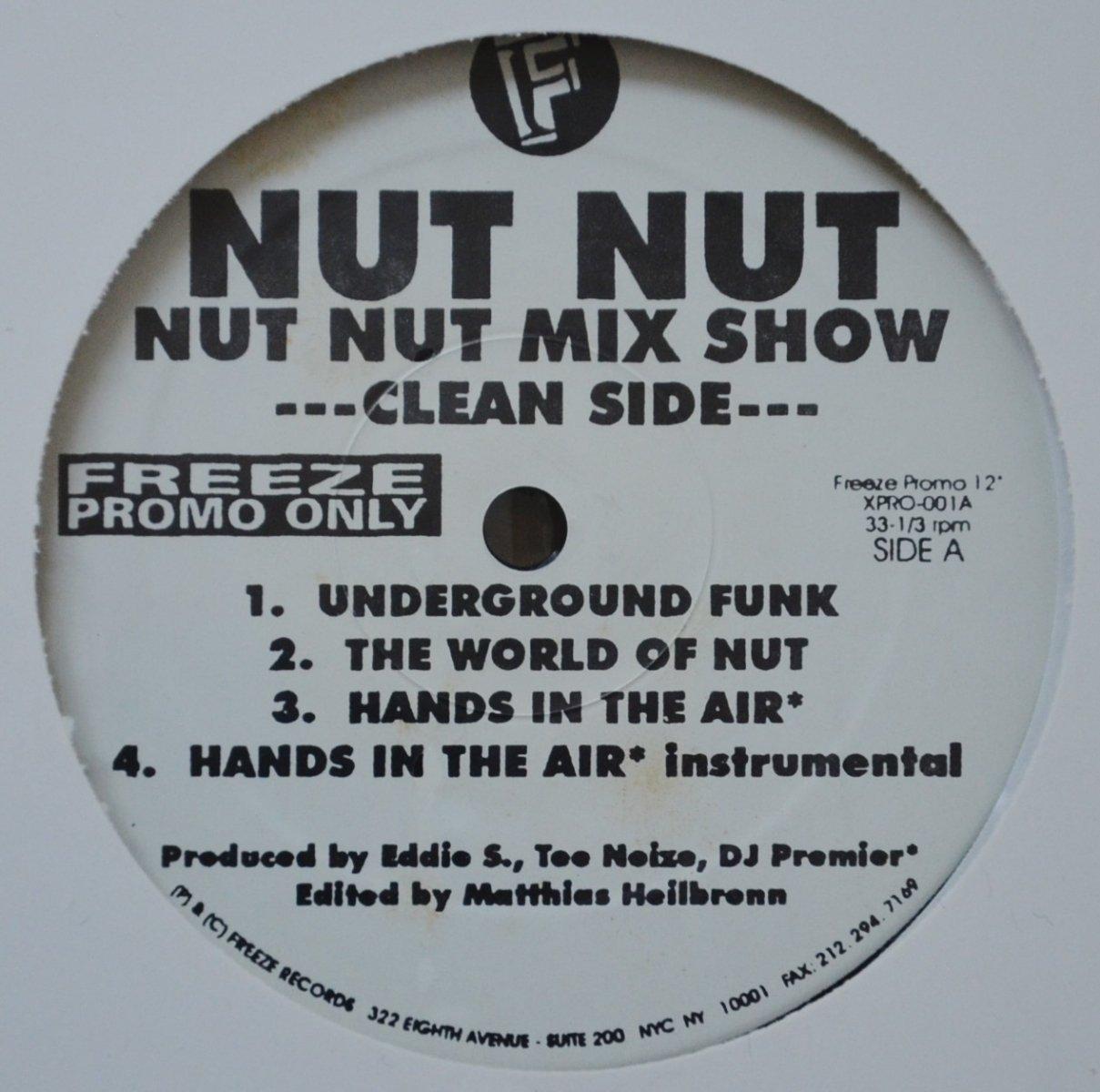 NUT NUT / UNDERGROUND FUNK / HANDS IN THE AIR (PROD BY DJ PREMIER) (NUT NUT MIX SHOW) (12