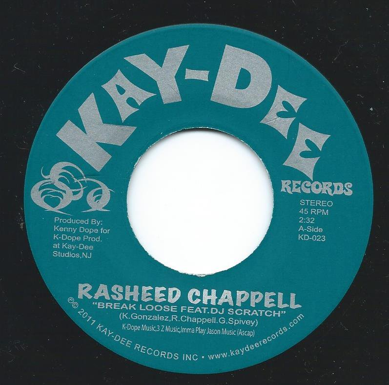 RASHEED CHAPPELL (PROD BY KENNY DOPE) / BREAK LOOSE / WHAT I'M HERE 4 (FEAT DJ SCRATCH)(7