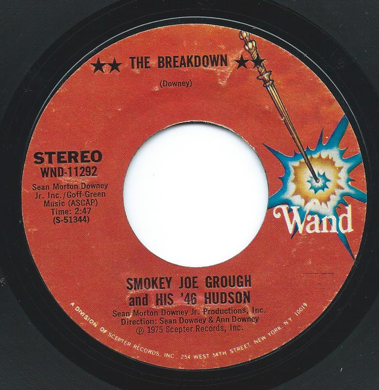 SMOKEY JOE GROUGH & HIS '46 HUDSON / THE BREAKDOWN (7