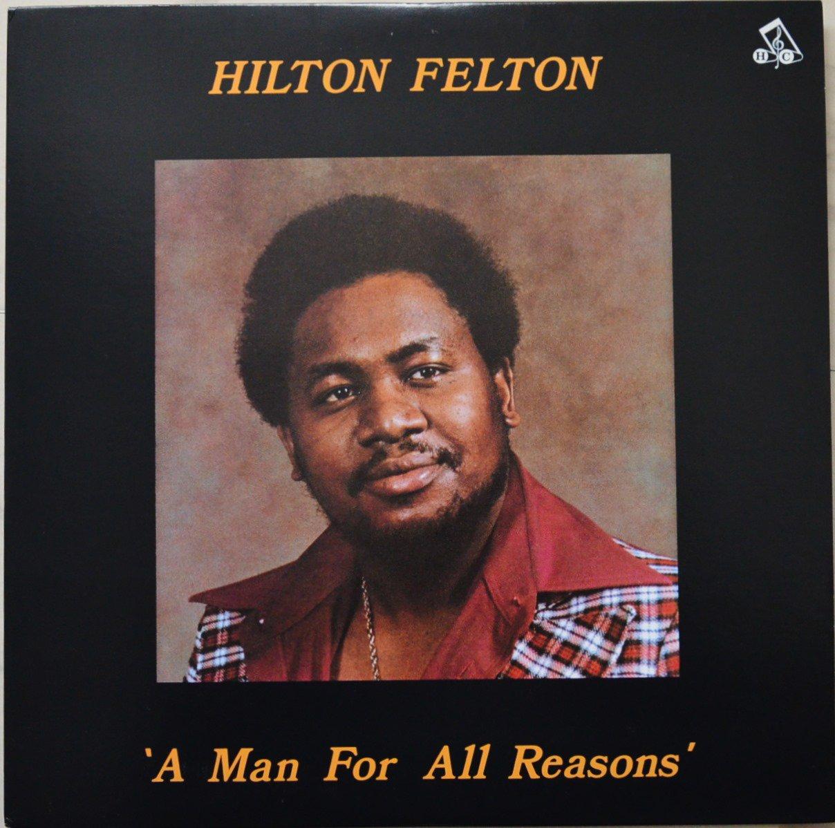 HILTON FELTON / A MAN FOR ALL REASONS (LP)