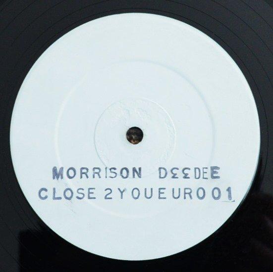 D.D MORRISON / CLOSE 2 YOU (12