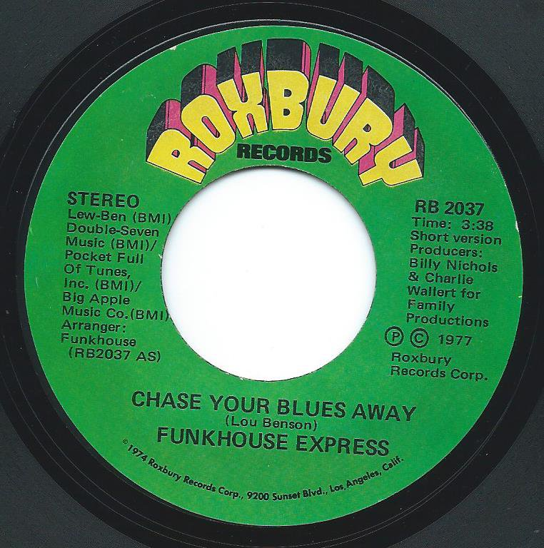 FUNKHOUSE EXPRESS ‎/ CHASE YOUR BLUES AWAY (7