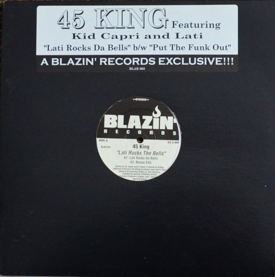45 KING / LATI ROCKS THE BELLS (FT.LATI) / PUT THE FUNK OUT (FT.BIG POOH,KID CAPRI) (12